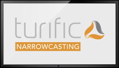 Narrowcasting | Turific